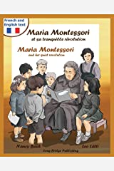 Maria Montessori Et Sa Tranquille Revolution - Maria Montessori and Her Quiet Revolution: A Bilingual Picture Book about Maria Montessori and Her Scho (French Edition) Paperback