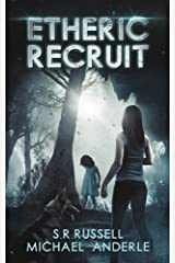 Etheric Recruit: A Kurtherian Gambit Series (Etheric Adventures: Anne and Jinx Book 1) Kindle Edition