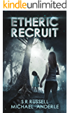 Etheric Recruit: A Kurtherian Gambit Series