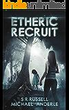 Etheric Recruit: A Kurtherian Gambit Series (English Edition)