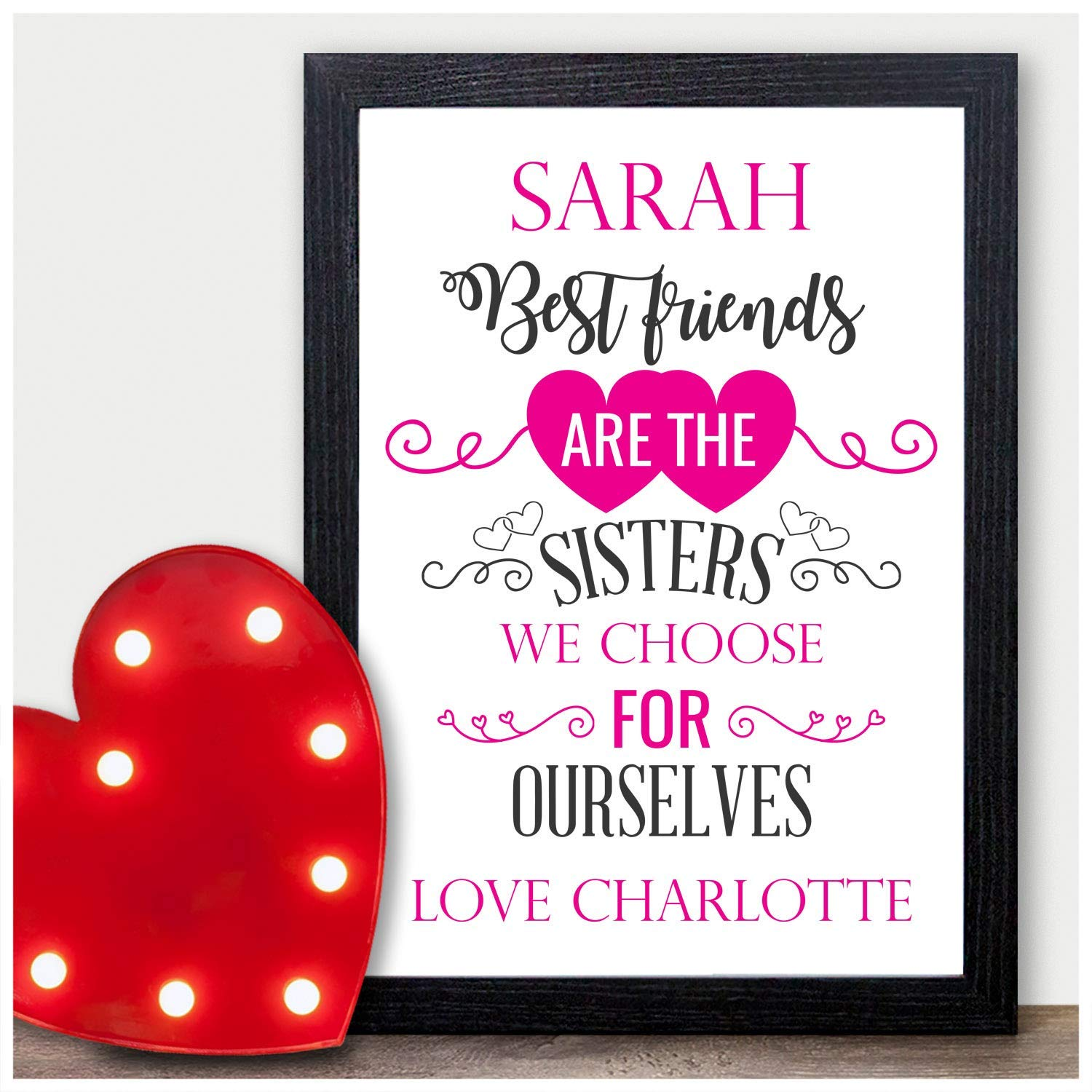 PERSONALISED Best Friends Are The Sisters We Choose For Ourselves Birthday Christmas Xmas Gifts Present for Best Friends BFF PERSONALISED with ANY NAME and ANY RECIPIENT A3 Prints or 18mm Wooden Blocks Black or White Framed A5 A4