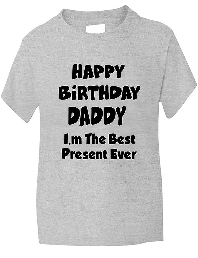 Happy Birthday Daddy Best Present Funny Jungen Madchen T Shirt Geburtstag Geschenk Alter 1 13 Amazonde Bekleidung