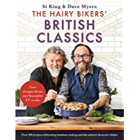 The Hairy Bikers' Classics: Over 100 recipes that celebrate simple, timeless cooking and the nation s favourite dishes