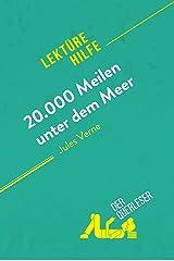 20.000 Meilen unter dem Meer von Jules Verne (Lektürehilfe): Detaillierte Zusammenfassung, Personenanalyse und Interpretation (German Edition) Kindle Edition