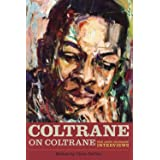 Coltrane on Coltrane: The John Coltrane Interviews (Musicians in Their Own Words)