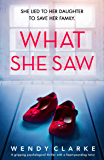What She Saw: A gripping psychological thriller with a heart-pounding twist
