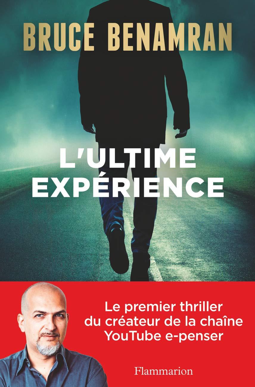 Amazon.fr - L'Ultime Expérience - Benamran, Bruce - Livres