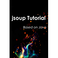 jsoup Tutorial: Based on Java (English Edition)