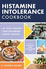 Histamine Intolerance Cookbook: Delicious, nourishing, low-histamine recipes, and every ingredient labeled for histamine content Paperback