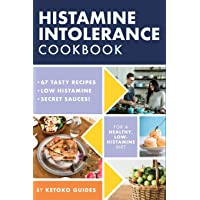 Histamine Intolerance Cookbook: Delicious, Nourishing, Low-Histamine Recipes, And Every Ingredient Labeled For Histamine Content (The Histamine Intolerance Series)