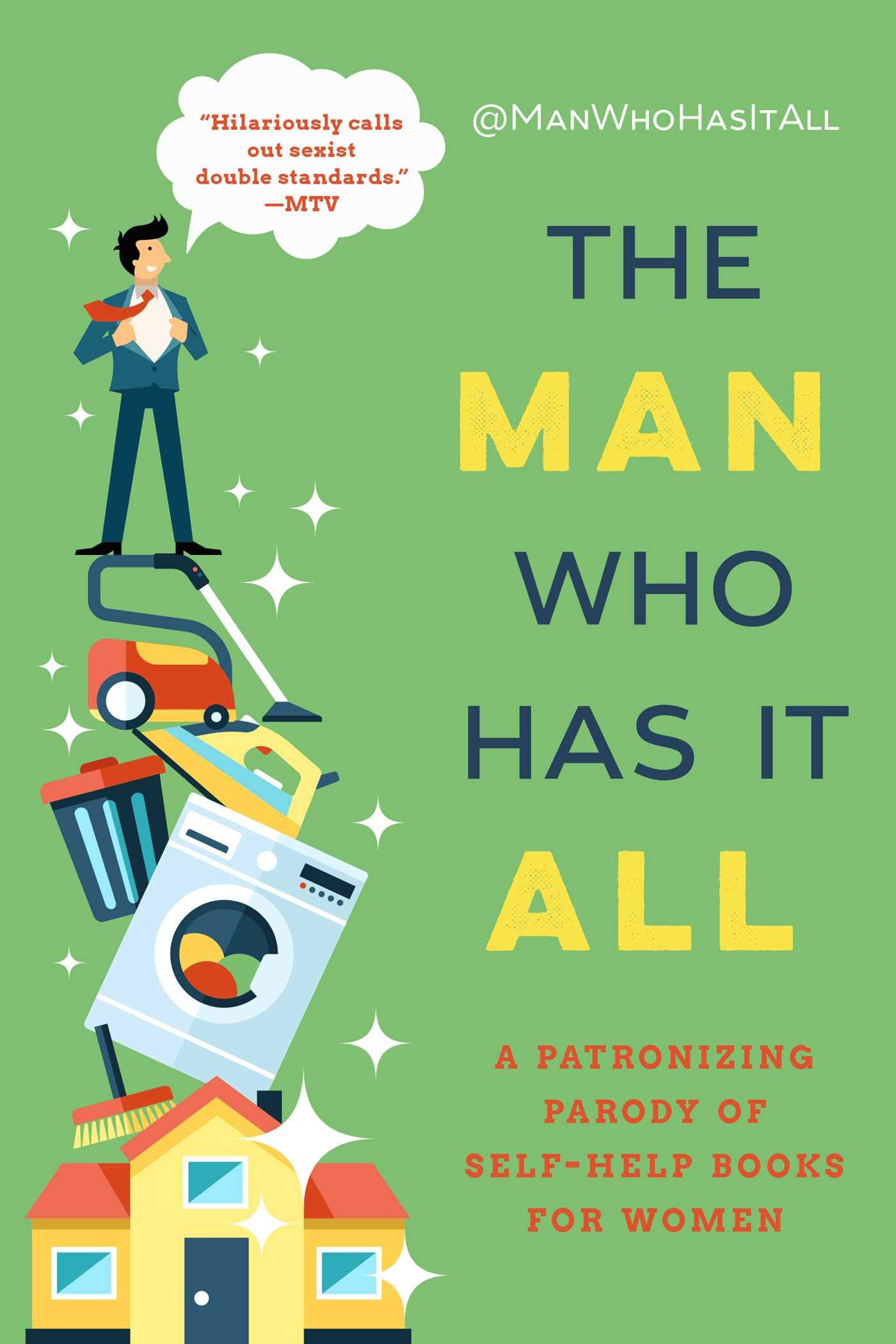 The Man Who Has It All: A Patronizing Parody of Self-Help Books for Women