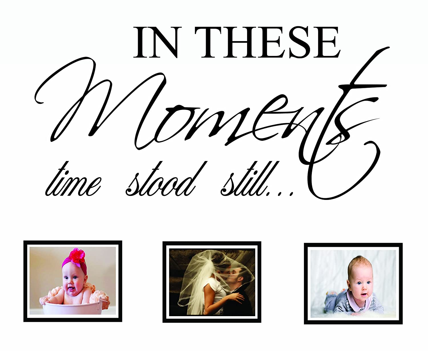 in these moments time stood still wall decal quote sticker art in these moments time stood still wall decal quote sticker art decor amazon com