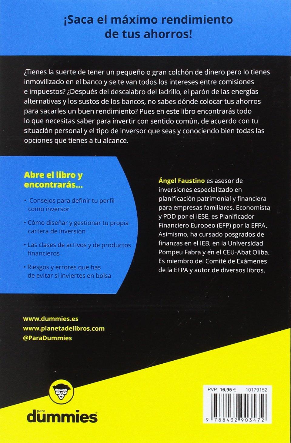 Invertir tus ahorros y multiplicar tu dinero para Dummies: Ángel Faustino García: 9788432903472: Amazon.com: Books