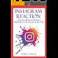 Instagram Reaction: come fare 100.000 followers e preparare la tua scalata al successo