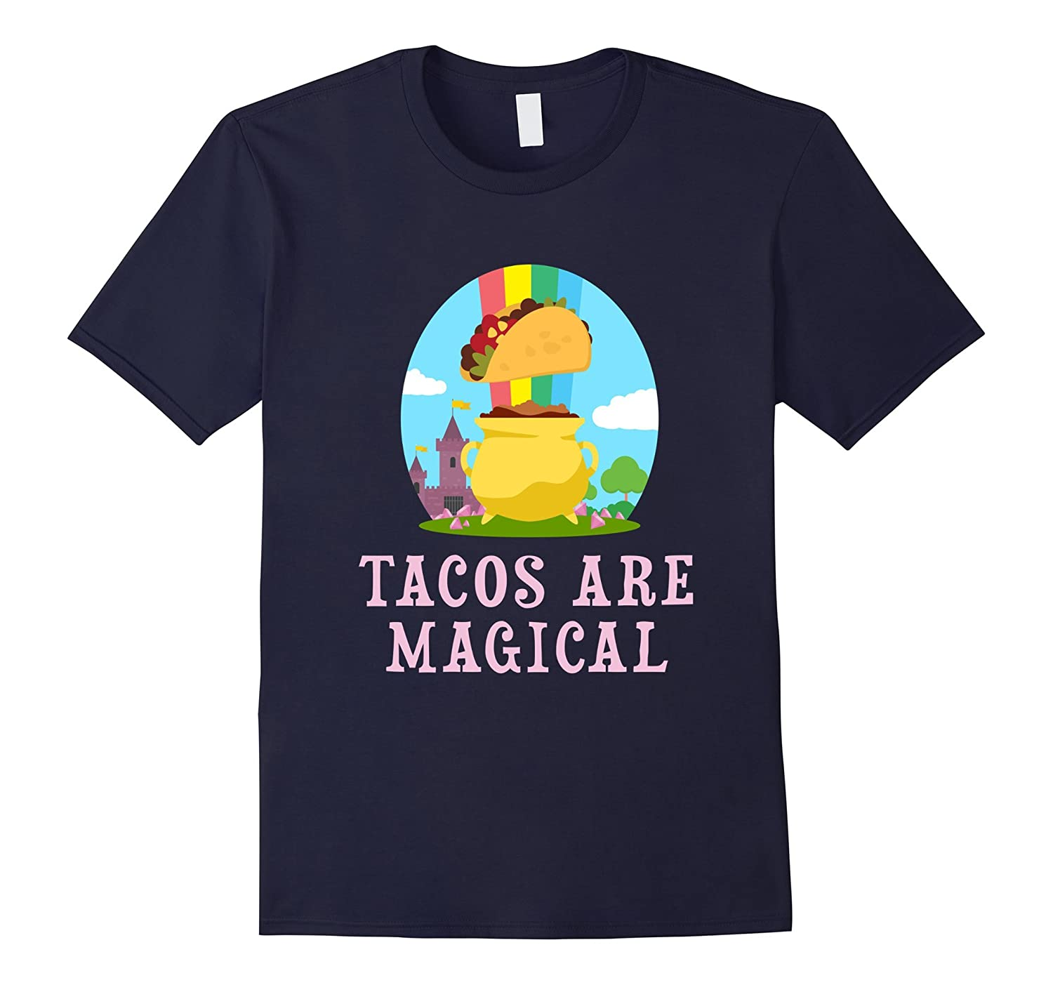 FUNNY TACOS ARE MAGICAL T-SHIRT Mexican Food Party Gift-CD