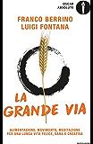 La Grande Via: Alimentazione, movimento, meditazione per una lunga vita felice, sana e creativa