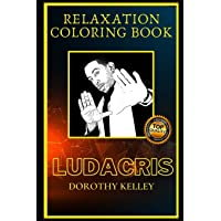Image for Ludacris Relaxation Coloring Book: A Great Humorous and Therapeutic 2021 Coloring Book for Adults