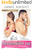 I Hate You, Remember Me: An Enemies to Lovers Amnesia Romance (English Edition)