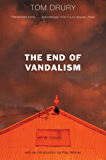 The End of Vandalism: A Novel