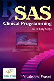 SAS Clinical Programming: In 18 Easy steps