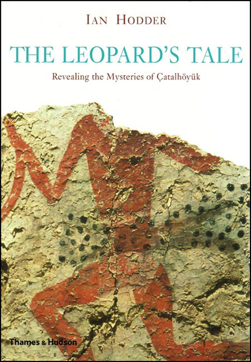 Download The Leopard's Tale: Revealing the Mysteries of Catalhoyuk pdf epub