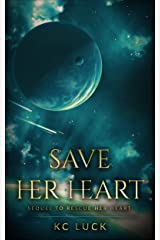 Save Her Heart: Sequel to Rescue Her Heart Kindle Edition