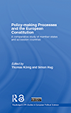 Policy-Making Processes and the European Constitution: A Comparative Study of Member States and Accession Countries (Routledge/ECPR Studies in European Political Science Book 46) (English Edition)