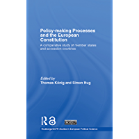 Policy-Making Processes and the European Constitution: A Comparative Study of Member States and Accession Countries (Routledge/ECPR Studies in European Political Science Book 46)