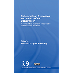 Policy-Making Processes and the European Constitution: A Comparative Study of Member States and Accession Countries…