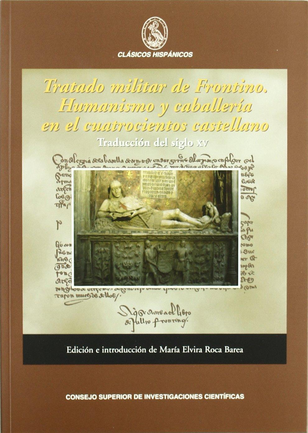 Tratado militar de Frontino. Humanismo y caballería en el ...