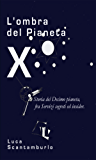 L'ombra del Pianeta X (Saggistica)