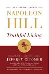 Truthful Living: The First Writings of Napoleon Hill Hardcover