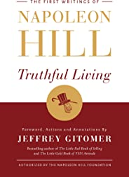 Truthful Living: The First Writings of Napoleon Hill