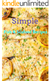 Simple Fish & Seafood Recipes (Seafood,Fish,Pastas,Salmon,Shrimp,Cocktails Book 1)