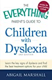 The Everything Parent's Guide to Children with Dyslexia: Learn the Key Signs of Dyslexia and Find the Best Treatment…