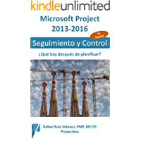 Microsoft Project 2013-2016, Seguimiento y Control: ¿Qué hay después de planificar? (Administrando Proyectos con Microsoft Project nº 3)