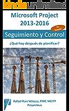 Microsoft Project 2013-2016, Seguimiento y Control: ¿Qué hay después de planificar? (Administrando Proyectos con Microsoft Project)