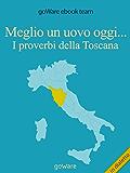 Meglio un uovo oggi... I proverbi della Toscana (COOL POP) (Italian Edition)