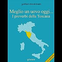 Meglio un uovo oggi... I proverbi della Toscana (COOL POP Vol. 1) (Italian Edition)