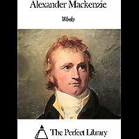 Works of Alexander Mackenzie