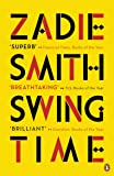 Swing Time: Longlisted for the Man Booker Prize 2017