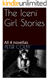 The Iceni Girl Stories: All 4 novellas
