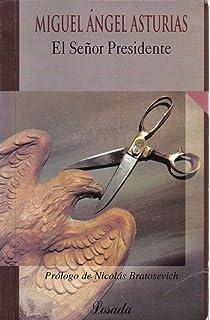 El Senor Presidente (Biblioteca Clasica y Contemporanea) (Spanish Edition)