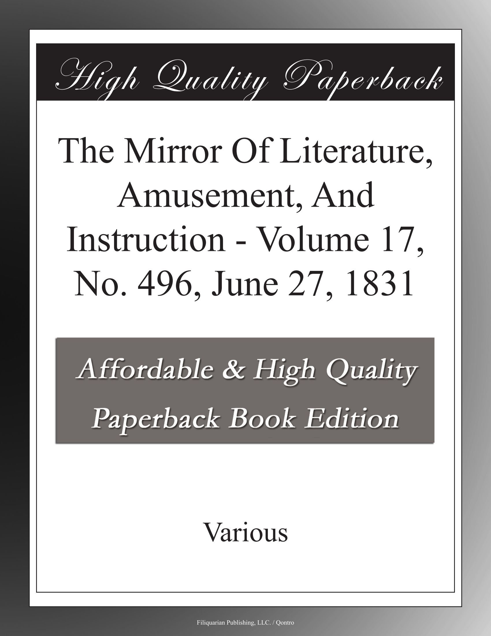 The Mirror Of Literature, Amusement, And Instruction - Volume 17, No. 496, June 27, 1831 pdf epub