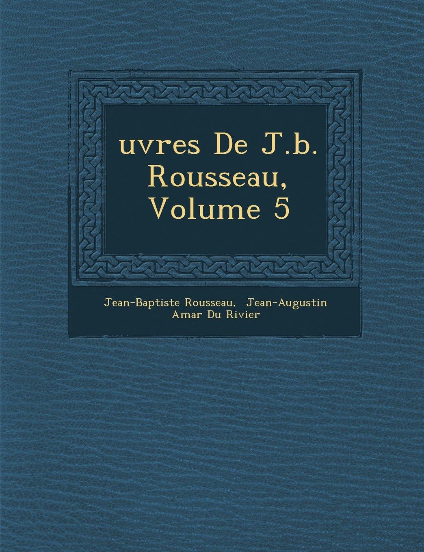 Download uvres De J.b. Rousseau, Volume 5 ebook