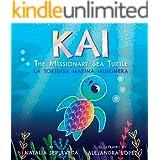 Kai The Missionary Sea Turtle   Kai la tortuga marina misionera: Bilingual Children's Book English Spanish for kids ages 3-7