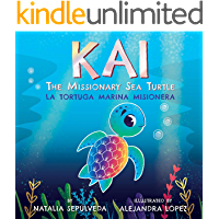 Kai The Missionary Sea Turtle   Kai la tortuga marina misionera: Bilingual Children's Book English Spanish for kids ages…