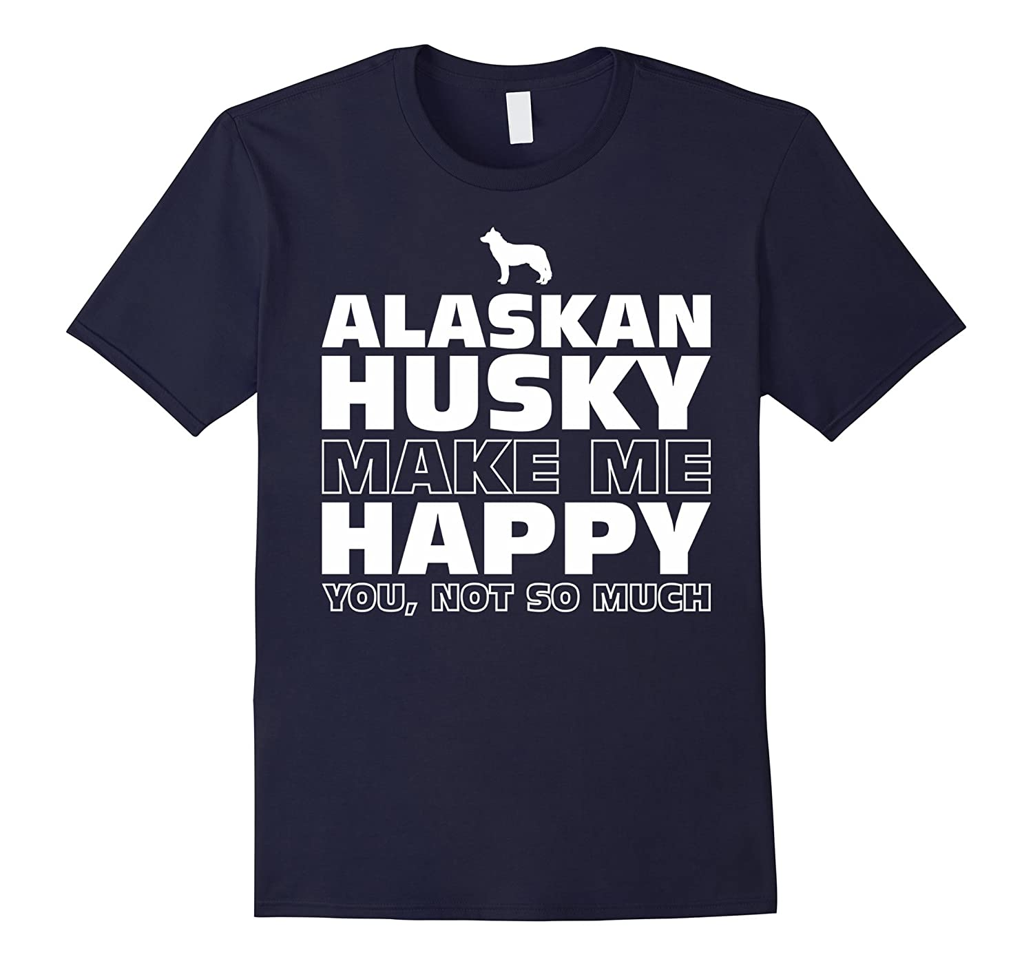 Alaskan Husky Dog Make Me Happy T-Shirt-Vaci