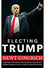 Electing Trump: Newt Gingrich on the 2016 Election (English Edition) eBook Kindle