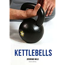 Manual definitivo de kettlebells: Edición final (Spanish Edition) Jan 28, 2016